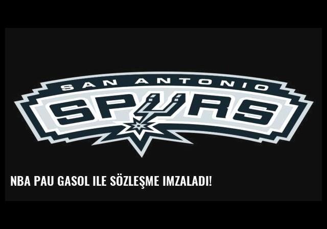 NBA Pau Gasol ile sözleşme imzaladı!