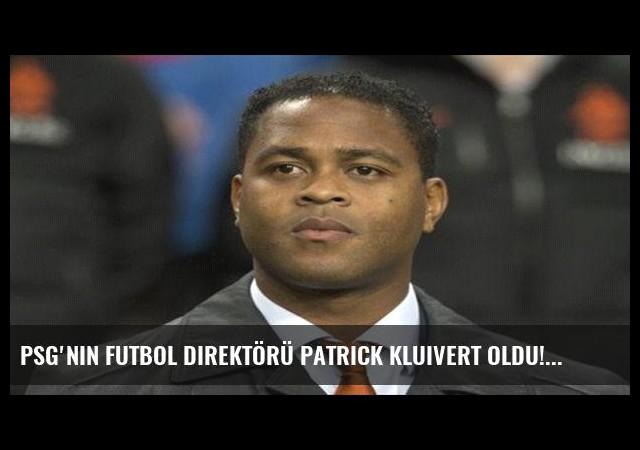 PSG'nin futbol direktörü Patrick Kluivert oldu!
