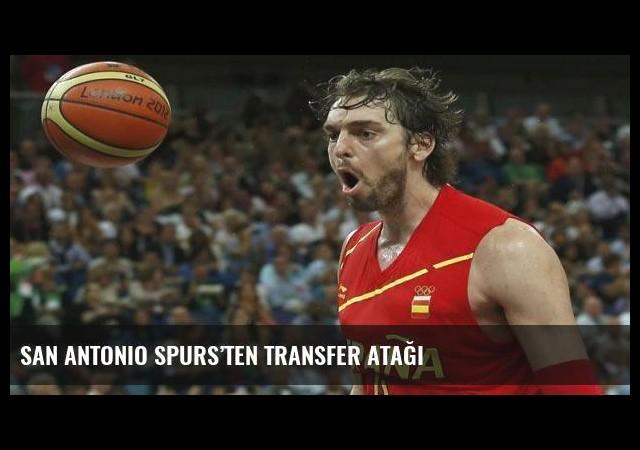 San Antonio Spurs'ten transfer atağı