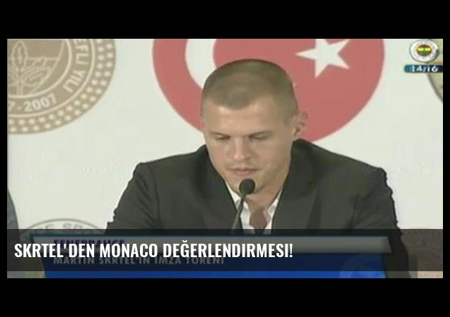 Skrtel'den Monaco değerlendirmesi!