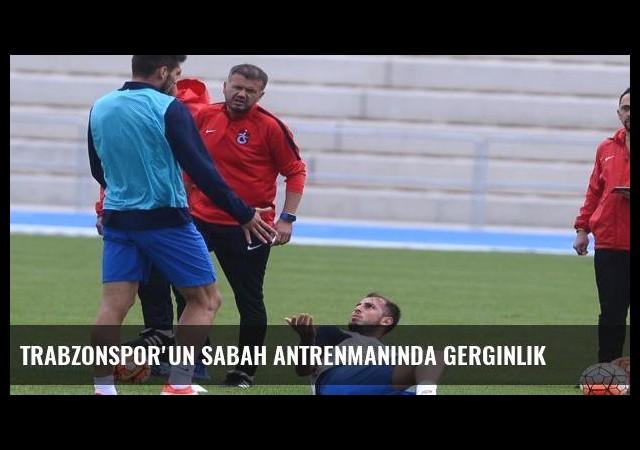 Trabzonspor'un sabah antrenmanında gerginlik