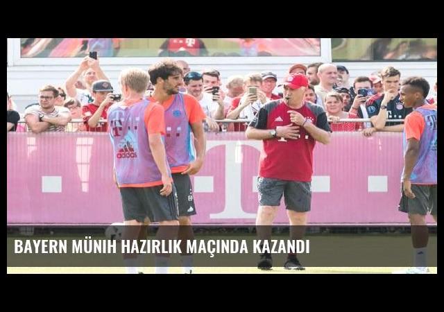 Bayern Münih hazırlık maçında kazandı