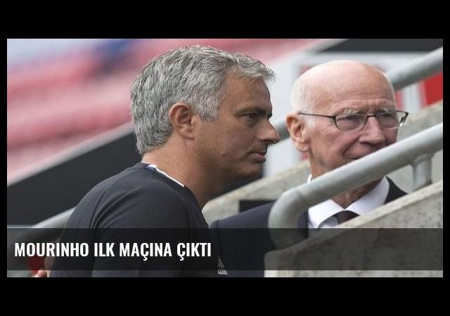 Mourinho ilk maçına çıktı