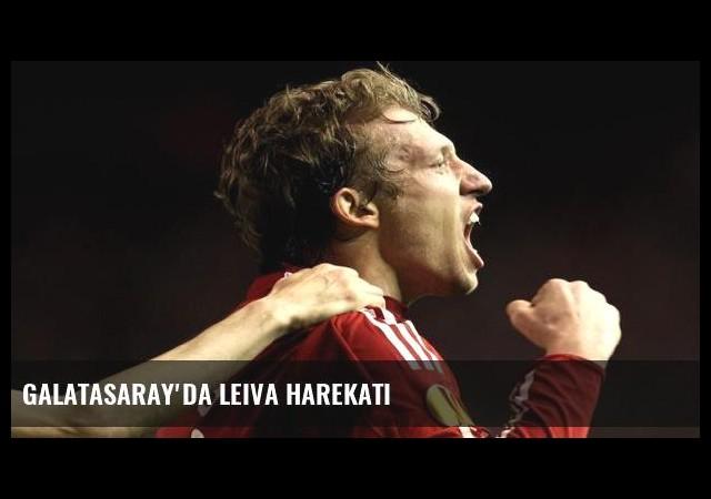 Galatasaray'da Leiva harekatı