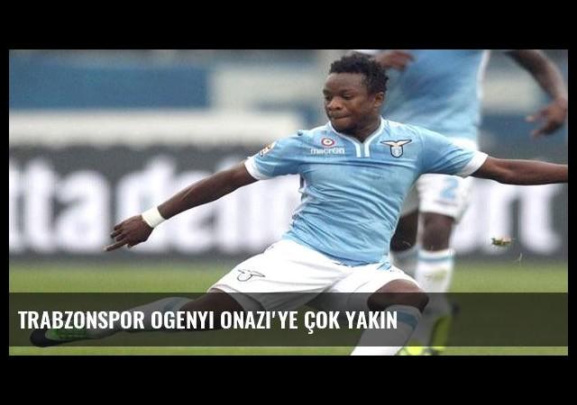 Trabzonspor Ogenyi Onazi'ye çok yakın