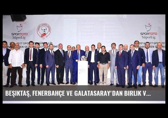 Beşiktaş, Fenerbahçe ve Galatasaray'dan birlik ve dostluk çağrısı