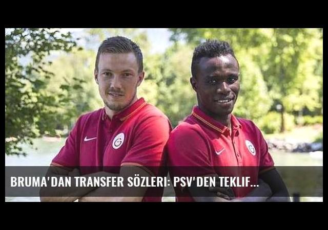 Bruma'dan transfer sözleri: PSV'den teklif...