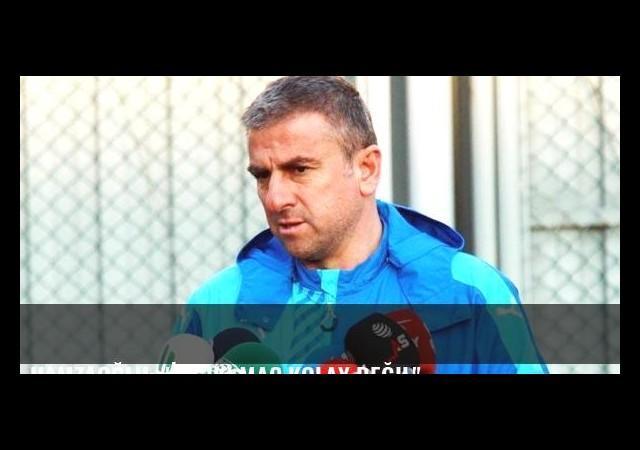 Hamzaoğlu: 'İlk iki maç kolay değil'