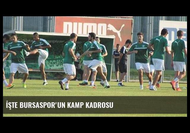 İşte Bursaspor'un kamp kadrosu