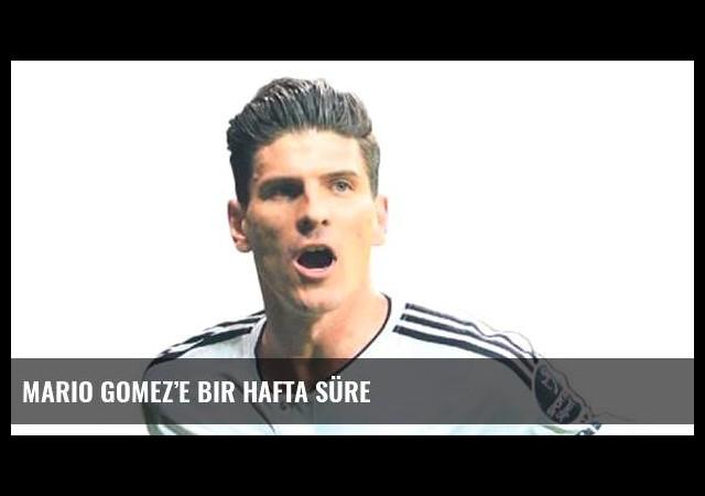 Mario Gomez'e bir hafta süre