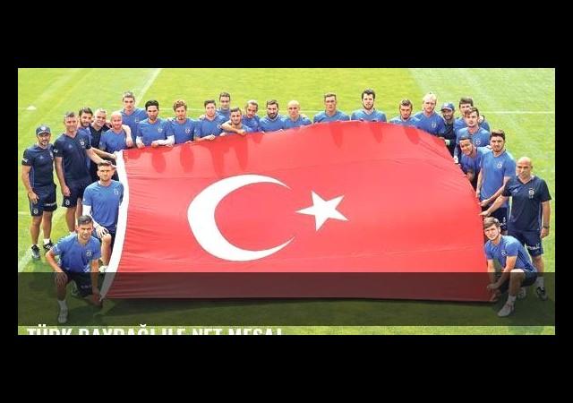 Türk Bayrağı ile net mesaj