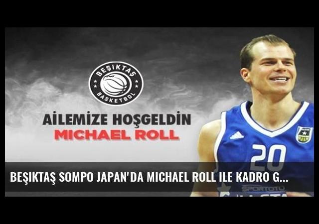 Beşiktaş Sompo Japan'da Michael Roll ile kadro güçlendirdi