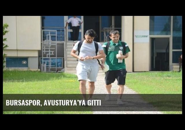 Bursaspor, Avusturya'ya gitti