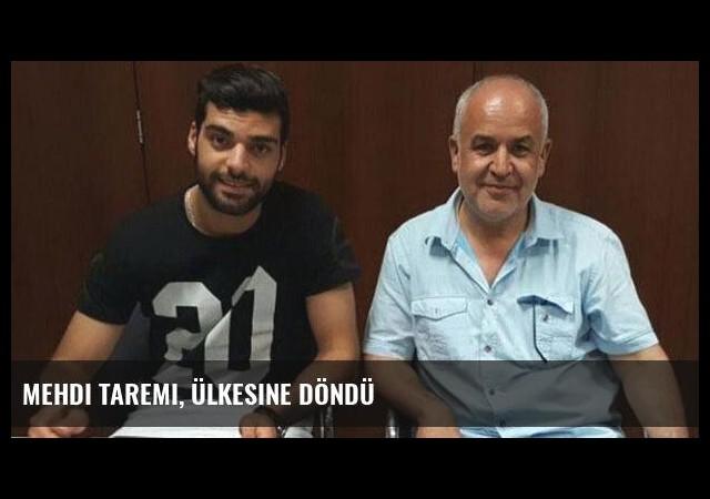 Mehdi Taremi, ülkesine döndü