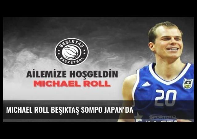 Michael Roll Beşiktaş Sompo Japan'da
