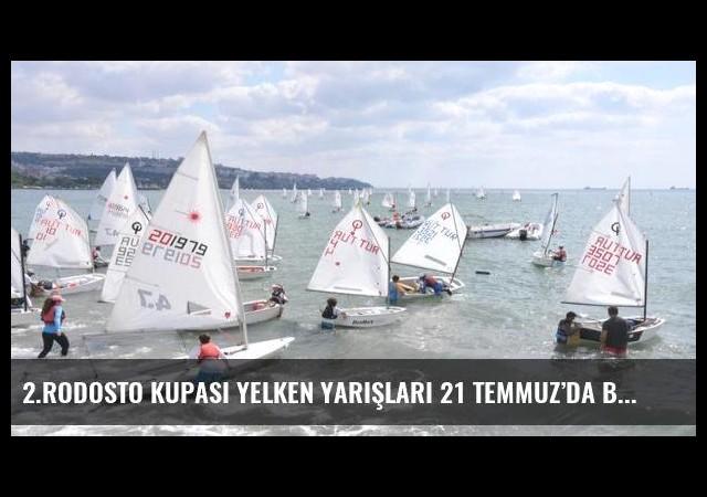 2.Rodosto Kupası Yelken Yarışları 21 Temmuz'da başlıyor