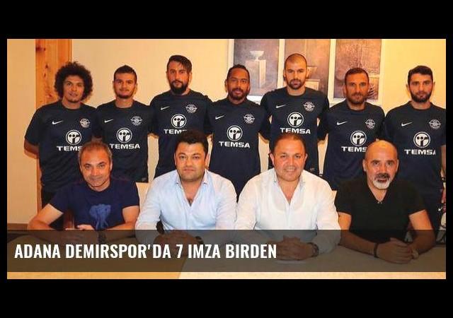 Adana Demirspor'da 7 imza birden