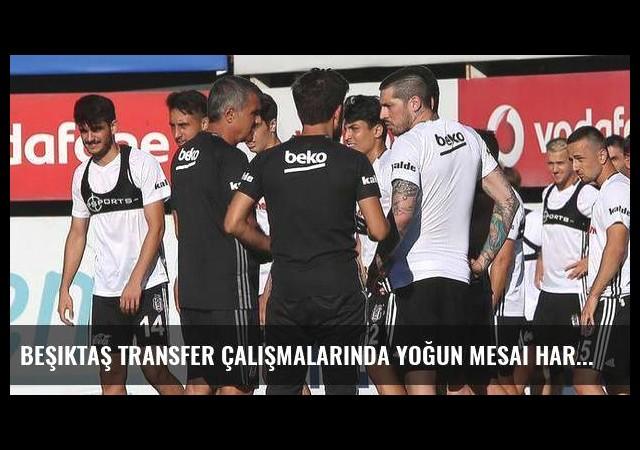 Beşiktaş transfer çalışmalarında yoğun mesai harcıyor
