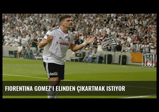 Fiorentina Gomez'i elinden çıkartmak istiyor