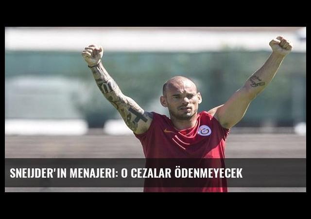 Sneijder'in menajeri: O cezalar ödenmeyecek