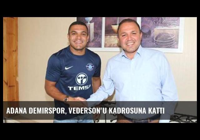 Adana Demirspor, Vederson'u kadrosuna kattı