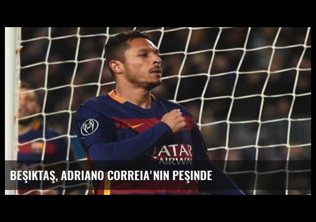 Beşiktaş, Adriano Correia'nın peşinde