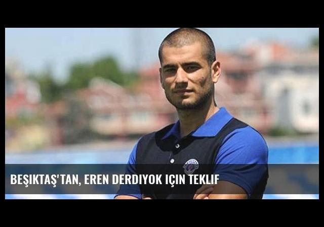 Beşiktaş'tan, Eren Derdiyok için teklif