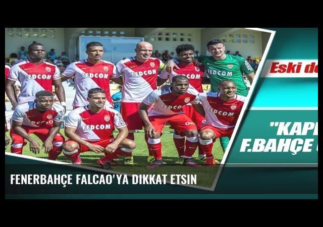 Fenerbahçe Falcao'ya dikkat etsin