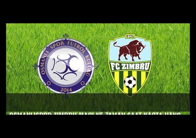 Osmanlıspor Zimbru maçı ne zaman saat kaçta hangi kanalda?