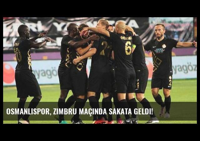 Osmanlıspor, Zimbru maçında sakata geldi!