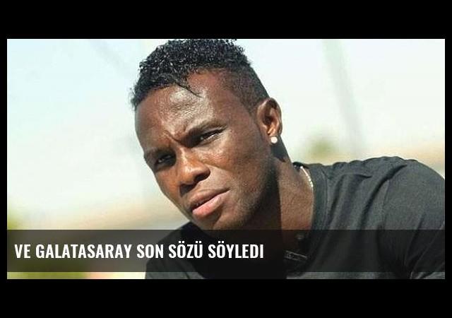 Ve Galatasaray son sözü söyledi