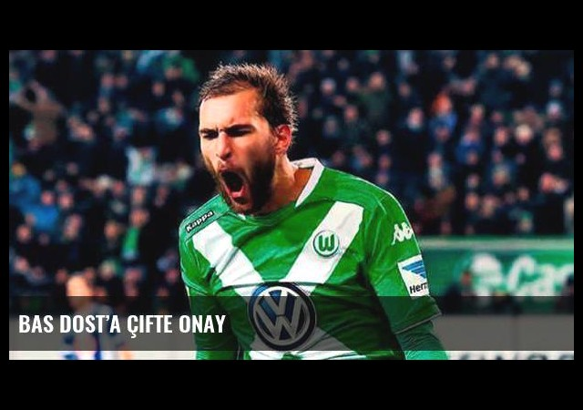 Bas Dost'a çifte onay