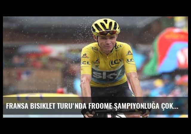 Fransa Bisiklet Turu'nda Froome şampiyonluğa çok yakın