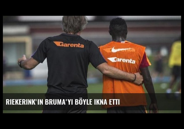 Riekerink'in Bruma'yı böyle ikna etti