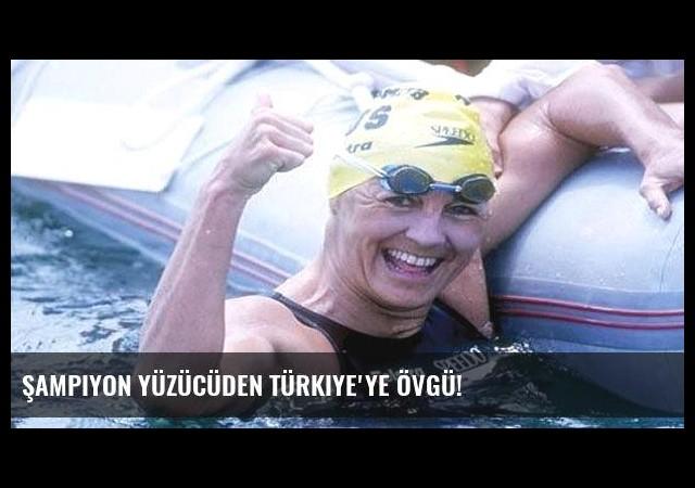 Şampiyon yüzücüden Türkiye'ye övgü!