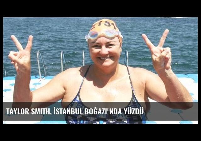 Taylor Smith, İstanbul Boğazı'nda yüzdü