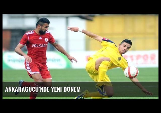 Ankaragücü'nde yeni dönem