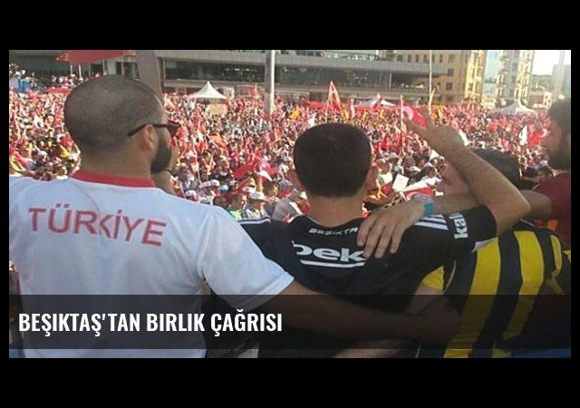 Beşiktaş'tan birlik çağrısı
