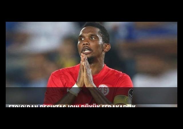 Eto'o'dan Beşiktaş için büyük fedakarlık