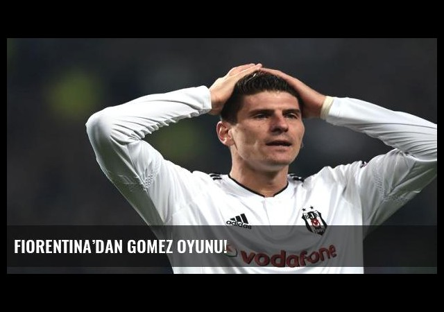 Fiorentina'dan Gomez oyunu!