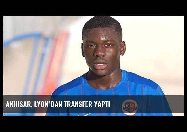 Akhisar, Lyon'dan transfer yaptı