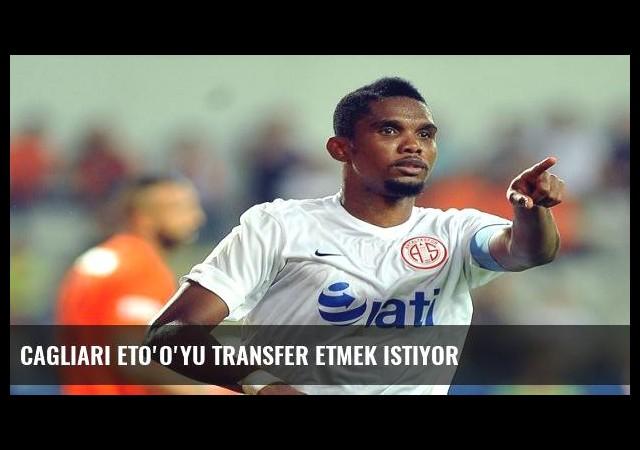 Cagliari Eto'o'yu transfer etmek istiyor