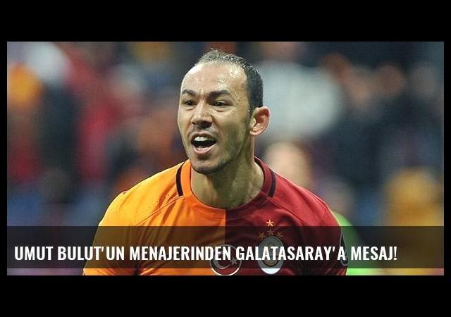 Umut Bulut'un menajerinden Galatasaray'a mesaj!