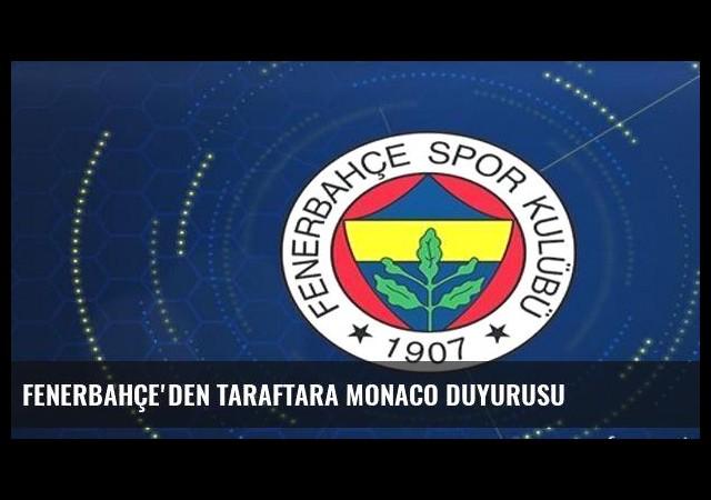 Fenerbahçe'den taraftara Monaco duyurusu