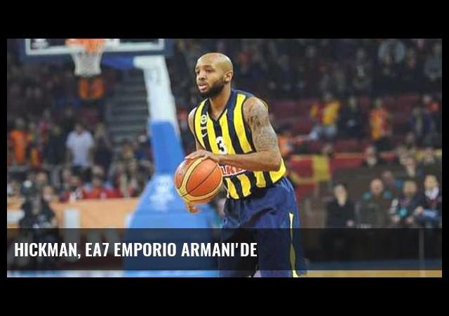 Hickman, EA7 Emporio Armani'de