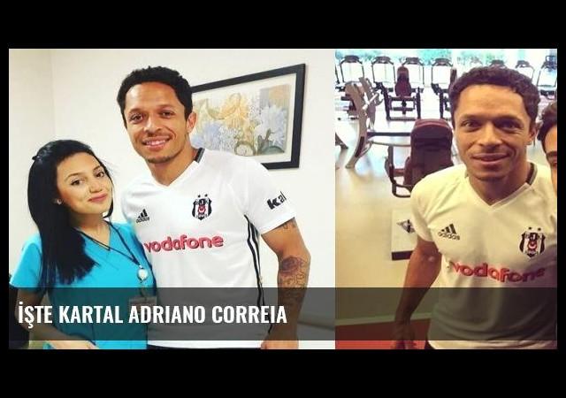 İşte Kartal Adriano Correia