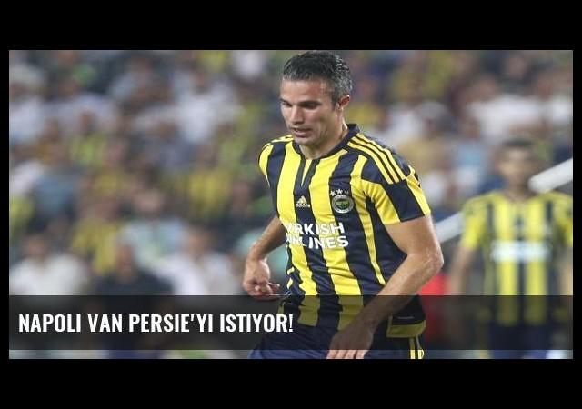 Napoli Van Persie'yi istiyor!