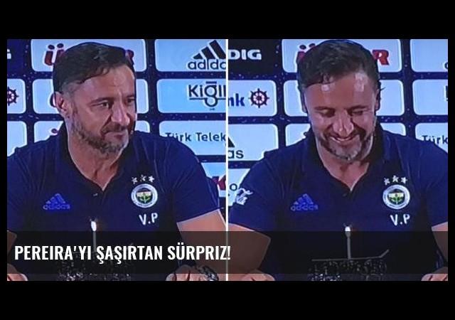 Pereira'yı şaşırtan sürpriz!
