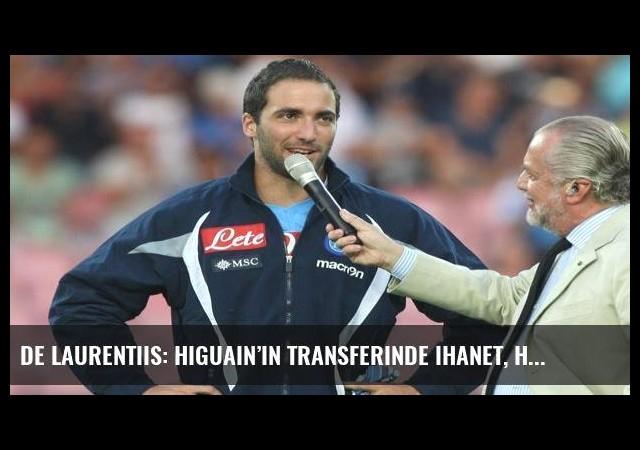 De Laurentiis: Higuain'in transferinde ihanet, hatta nankörlük var