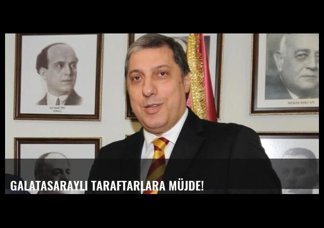 Galatasaraylı taraftarlara müjde!